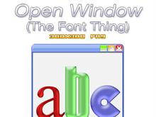 Open Window (The Font Thing)