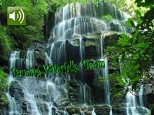 Dancing Waterfalls Dream
