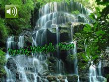 Dancing Waterfalls Dream